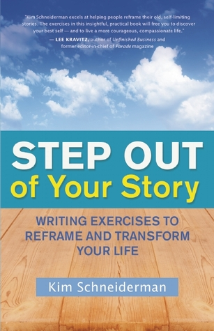 Step Out of Your Story: Writing Exercises to Reframe and Transform Your Life