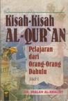 Kisah-Kisah Al-Qur'an: Pelajaran dari Orang-Orang Terdahulu Jilid 1