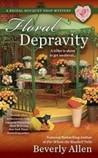 Floral Depravity (Bridal Bouquet Shop Mystery #3)