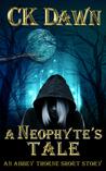 A Neophyte's Tale (Netherwalker, #0.5)
