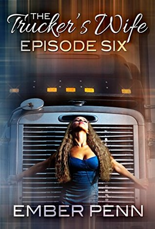 The Trucker's Wife 6: Who'll Stop the Rayne?