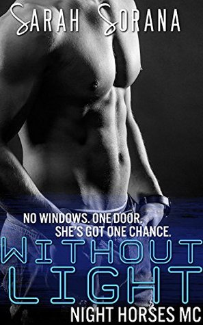 Without Light (New Adult Biker Gang Romance) (Night Horses MC Book 2)
