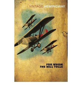 For Whom The Bell Tolls [Vintage Hemingway, 2005]