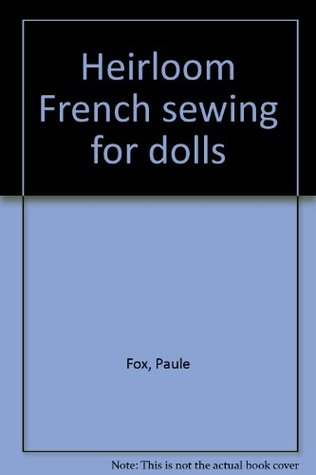Heirloom French sewing for dolls