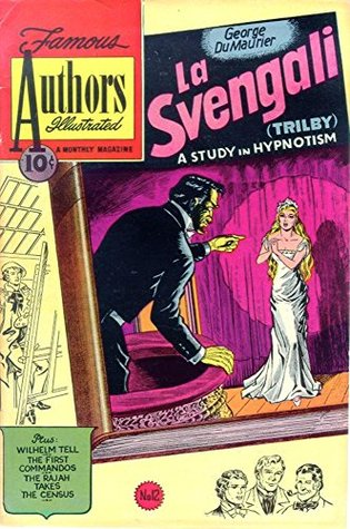 La Svengali: The Story of Trilby - The classic story of hypnotism and love, beautifully adapted and illustrated! (Stories By Famous Authors Illustrated Book 12)