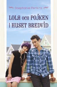 Lola och pojken i huset bredvid (Anna and the French Kiss, #2)