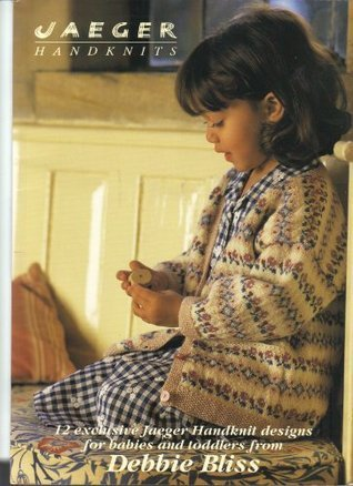 Jaeger Handknits- 12 Exclusive Jaeger Handknits designs for babies and toddlers from Debbie Bliss