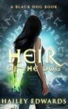 Heir of the Dog by Hailey Edwards
