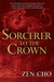 Sorcerer to the Crown (Sorcerer Royal, #1) by Zen Cho