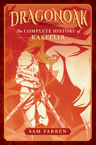 Dragonoak: The Complete History of Kastelir (Dragonoak, #1)