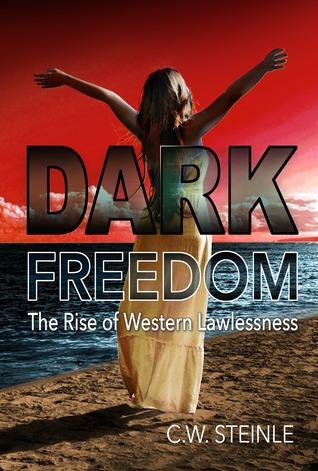 Dark Freedom: The Rise of Western Lawlessness