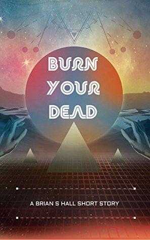 Burn Your Dead