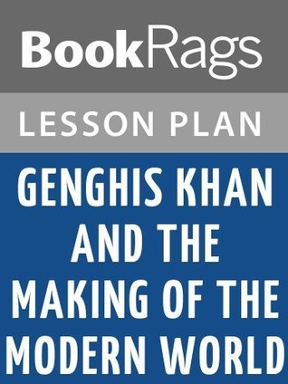 Genghis Khan and the Making of the Modern World Lesson Plans
