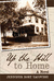 Up The Hill To Home by Jennifer Bort Yacovissi