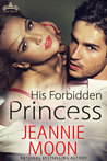 His Forbidden Princess (Royal Holiday, #4)
