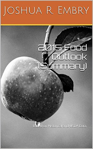 2015 Food Outlook (Summary): Based on Historical and USDA Data.