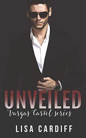 Unveiled (Vargas Cartel, #2)