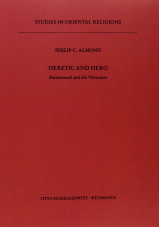 Heretic and Hero: Muhammad and the Victorians