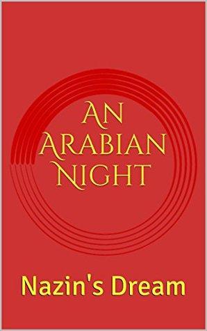 an-arabian-night-nazin-s-dream