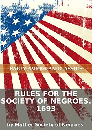 Rules for the Society of Negroes. 1693