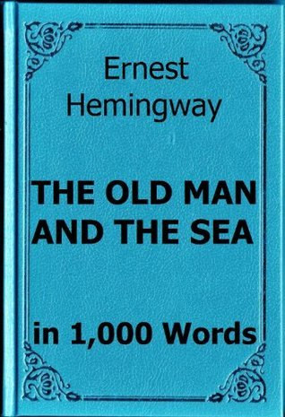 Hemingway - The Old Man and the Sea in 1,000 Words