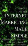 Internet Marketing Made Simple by Stephanie Marsh