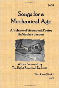 Songs for a Mechanical Age: A Volume of Steampunk Poetry