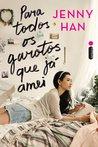 Para Todos os Garotos que Já Amei by Jenny Han