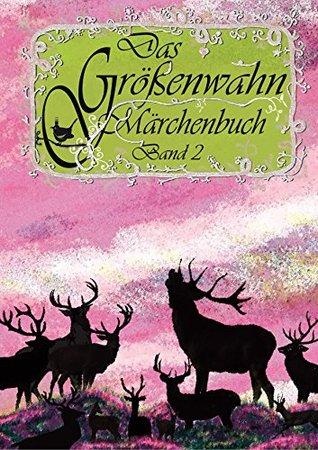 Das Größenwahn Märchenbuch: Band 2
