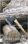 Building Bridges: The Blaine Family Chronicles Vol 4