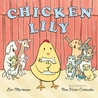 Chicken Lily by Lori Mortensen