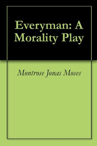 Everyman: A Morality Play