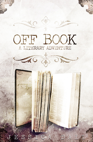 Off Book by Jessica Dall