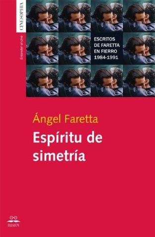 Espíritu de Simetría. Escritos de Ángel Faretta en Revista Fierro 1984-1991
