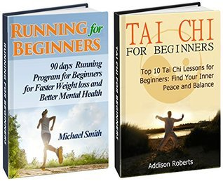 Tai Chi & Running For Beginners Box Set: Top 10 Tai Chi Lessons and 90 days Running Program to Find Inner Peace and Improve Your Mental Health (Tai Chi ... For Beginners books, fitness for beginners)