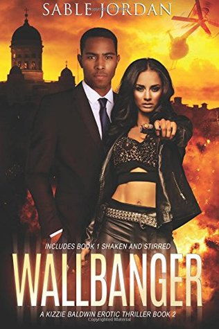 Wallbanger / Shaken and Stirred (Kizzie Baldwin #1-2)