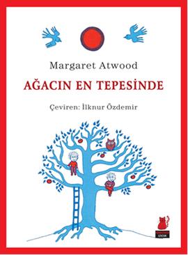 Ebook Ağacın En Tepesinde by Margaret Atwood PDF!