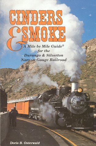 Cinders & Smoke: A Mile by Mile Guide for the Durango & Silverton Narrow Gauge Railroad