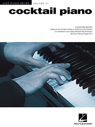 Cocktail Piano: Jazz Piano Solos Series Volume 31