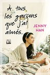 À tous les garçons que j'ai aimés... by Jenny Han
