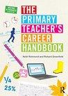 The Primary Teacher's Career Handbook