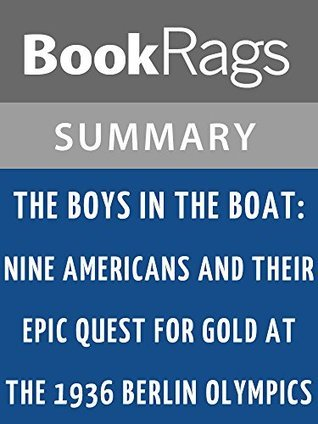 The Boys in the Boat by Daniel James Brown l Summary & Study Guide