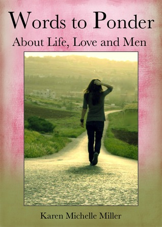 Words to Ponder About Life, Love and Men