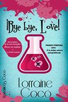 ¡Bye bye, Love! by Lorraine Cocó