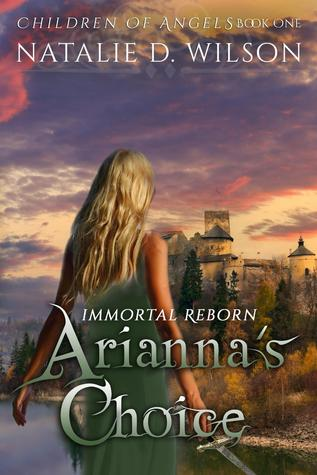 Immortal Reborn: Arianna's Choice (Children of Angels, #1)
