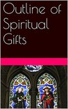 Spirtual Gifts: A Reference