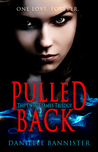 Pulled Back (Twin Flames Trilogy, #2)