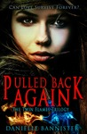 Pulled Back Again (Twin Flames Trilogy, #3)