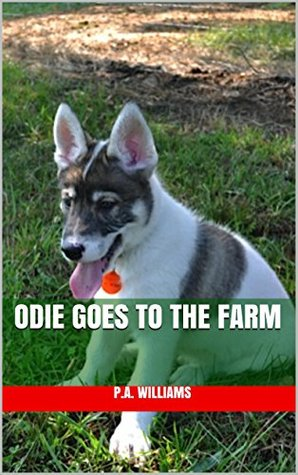 Odie Goes to the Farm (Odie's Tales Book 1)
