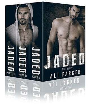 Jaded, Full Series by Ali Parker